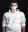KEEP CALM AND LISTEN THE ZEDD - Personalised Poster A1 size