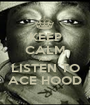 KEEP CALM AND LISTEN TO ACE HOOD - Personalised Poster A1 size