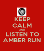 KEEP CALM AND LISTEN TO AMBER RUN - Personalised Poster A1 size