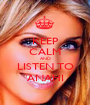 KEEP CALM AND LISTEN TO ANAHI - Personalised Poster A1 size