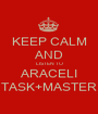 KEEP CALM AND LISTEN TO ARACELI TASK+MASTER - Personalised Poster A1 size