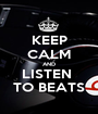 KEEP CALM AND LISTEN  TO BEATS - Personalised Poster A1 size