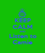 KEEP CALM AND Listen to Camie - Personalised Poster A1 size