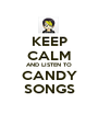 KEEP CALM AND LISTEN TO CANDY SONGS - Personalised Poster A1 size