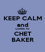KEEP CALM and LISTEN TO CHET BAKER - Personalised Poster A1 size