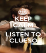 KEEP CALM AND LISTEN TO CLUESO - Personalised Poster A1 size