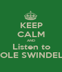 KEEP CALM AND Listen to COLE SWINDELL - Personalised Poster A1 size