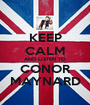 KEEP CALM AND LISTEN TO CONOR MAYNARD - Personalised Poster A1 size