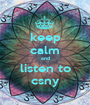 keep calm and listen to csny - Personalised Poster A1 size