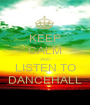 KEEP CALM AND LISTEN TO DANCEHALL - Personalised Poster A1 size