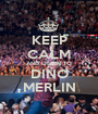 KEEP CALM AND LISTEN TO DINO MERLIN - Personalised Poster A1 size