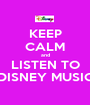 KEEP CALM and LISTEN TO DISNEY MUSIC - Personalised Poster A1 size