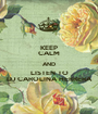 KEEP CALM AND LISTEN TO DJ CAROLINA HERRERA - Personalised Poster A1 size