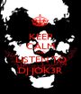 KEEP CALM AND LISTEN TO DJ JOK3R - Personalised Poster A1 size