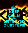 KEEP CALM AND LISTEN TO DUBSTEP!!! - Personalised Poster A1 size
