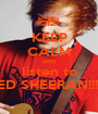 KEEP CALM AND listen to ED SHEERAN!!!! - Personalised Poster A1 size