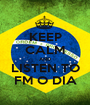 KEEP CALM AND LISTEN TO FM O DIA - Personalised Poster A1 size
