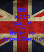 KEEP CALM AND listen to Jason Derülo - Personalised Poster A1 size