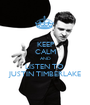 KEEP CALM AND LISTEN TO  JUSTIN TIMBERLAKE - Personalised Poster A1 size