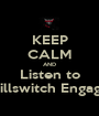 KEEP CALM AND Listen to Killswitch Engage - Personalised Poster A1 size