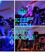 KEEP CALM AND LISTEN TO KIT'N GROOVE - Personalised Poster A1 size