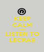 KEEP CALM AND LISTEN TO LECRAE - Personalised Poster A1 size