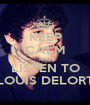 KEEP CALM AND LISTEN TO LOUIS DELORT - Personalised Poster A1 size