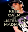 KEEP CALM AND LISTEN TO MADMAN - Personalised Poster A1 size