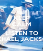 KEEP CALM AND LISTEN TO MICHAEL JACKSON! - Personalised Poster A1 size