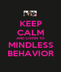 KEEP CALM AND LISTEN TO MINDLESS BEHAVIOR - Personalised Poster A1 size