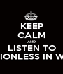 KEEP CALM AND LISTEN TO MOTIONLESS IN WHITE - Personalised Poster A1 size