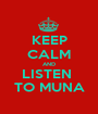 KEEP CALM AND LISTEN  TO MUNA - Personalised Poster A1 size