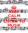 KEEP CALM AND LISTEN TO MUSIK - Personalised Poster A1 size