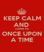 KEEP CALM AND  LISTEN TO ONCE UPON A TIME - Personalised Poster A1 size