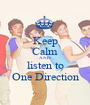 Keep Calm AND listen to One Direction - Personalised Poster A1 size