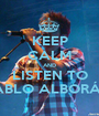 KEEP CALM AND LISTEN TO PABLO ALBORÁN  - Personalised Poster A1 size