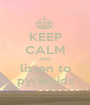 KEEP CALM AND listen to pyramids - Personalised Poster A1 size