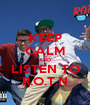 KEEP CALM AND LISTEN TO R.O.T.N - Personalised Poster A1 size