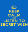 KEEP CALM AND LISTEN TO SECRET WISH - Personalised Poster A1 size