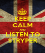 KEEP CALM AND LISTEN TO STRYPER - Personalised Poster A1 size
