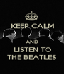 KEEP CALM  AND LISTEN TO THE BEATLES - Personalised Poster A1 size