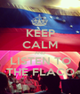 KEEP CALM AND LISTEN TO THE FLACO - Personalised Poster A1 size