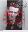 KEEP CALM AND LISTEN TO THE PUNK-ROCK WARLORD - Personalised Poster A1 size