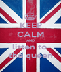 KEEP CALM AND listen to  the queen - Personalised Poster A1 size