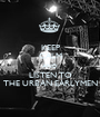 KEEP CALM AND LISTEN TO THE URBAN EARLYMEN - Personalised Poster A1 size