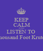 KEEP CALM AND LISTEN TO  Thousand Foot Krutch - Personalised Poster A1 size