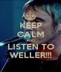 KEEP CALM AND LISTEN TO WELLER!!! - Personalised Poster A1 size