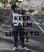KEEP CALM AND LISTEN TO XRIZ - Personalised Poster A1 size