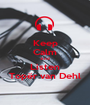 Keep Calm And Listen Topër van Dehl - Personalised Poster A1 size
