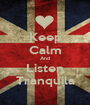 Keep Calm And Listen Tranquila - Personalised Poster A1 size